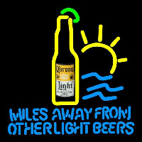 Corona Light Miles Away From Other s Beer Sign Neonskylt