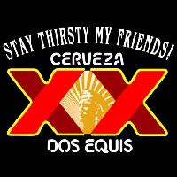Dos Equis Stay Thirsty Beer Sign Neonskylt