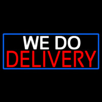 We Do Delivery With Blue Border Neonskylt