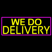We Do Delivery With Pink Border Neonskylt