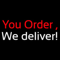 You Order We Deliver Neonskylt